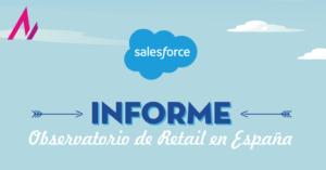 Observatorio de Retail en España de SalesForce